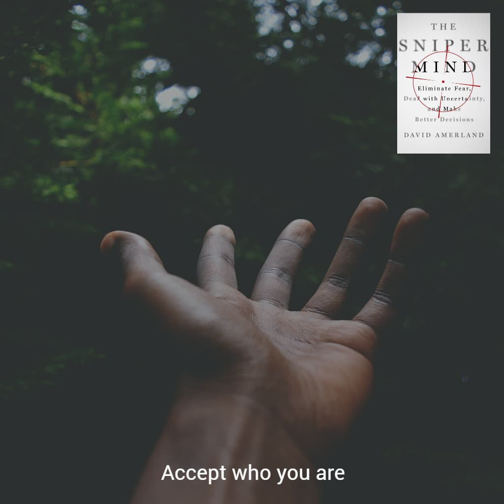 Accept yourself and who you are