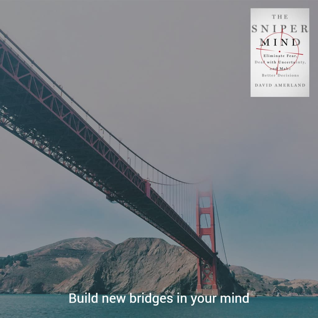 Build bridges in your mind