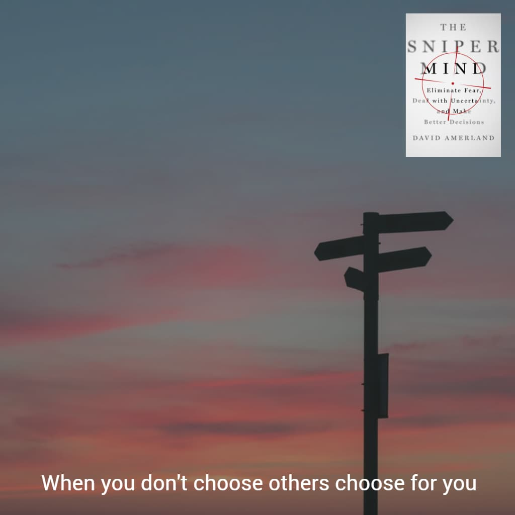 Choose for yourself or others will choose for you