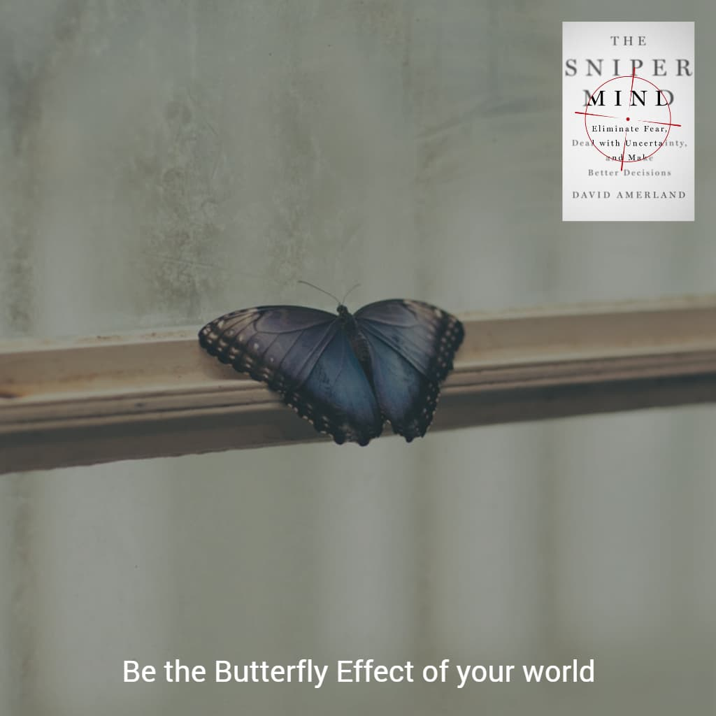 The butterfly effect is always at work