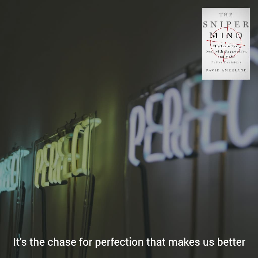 The strive for perfection begins with an acknowledgement of imperfection.