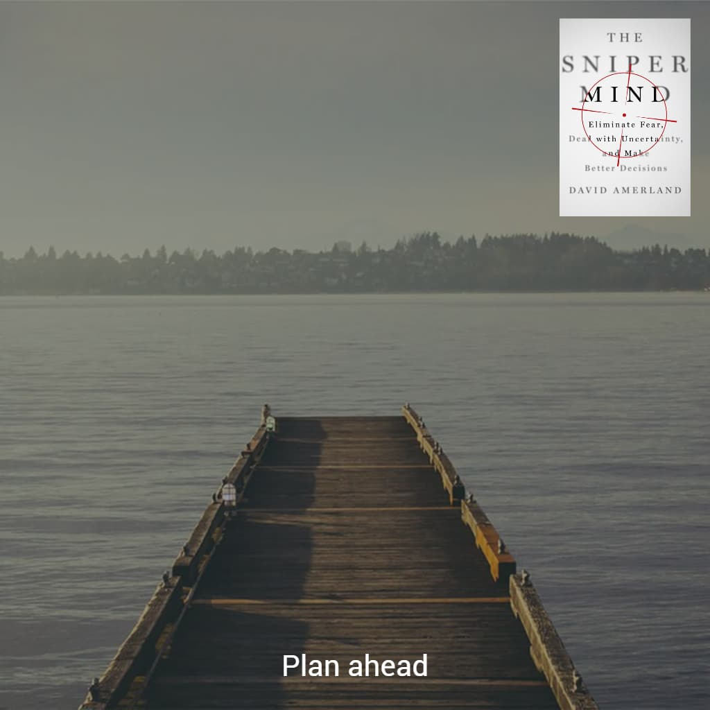 Plan Ahead - Understand Where Your Steps Lead You