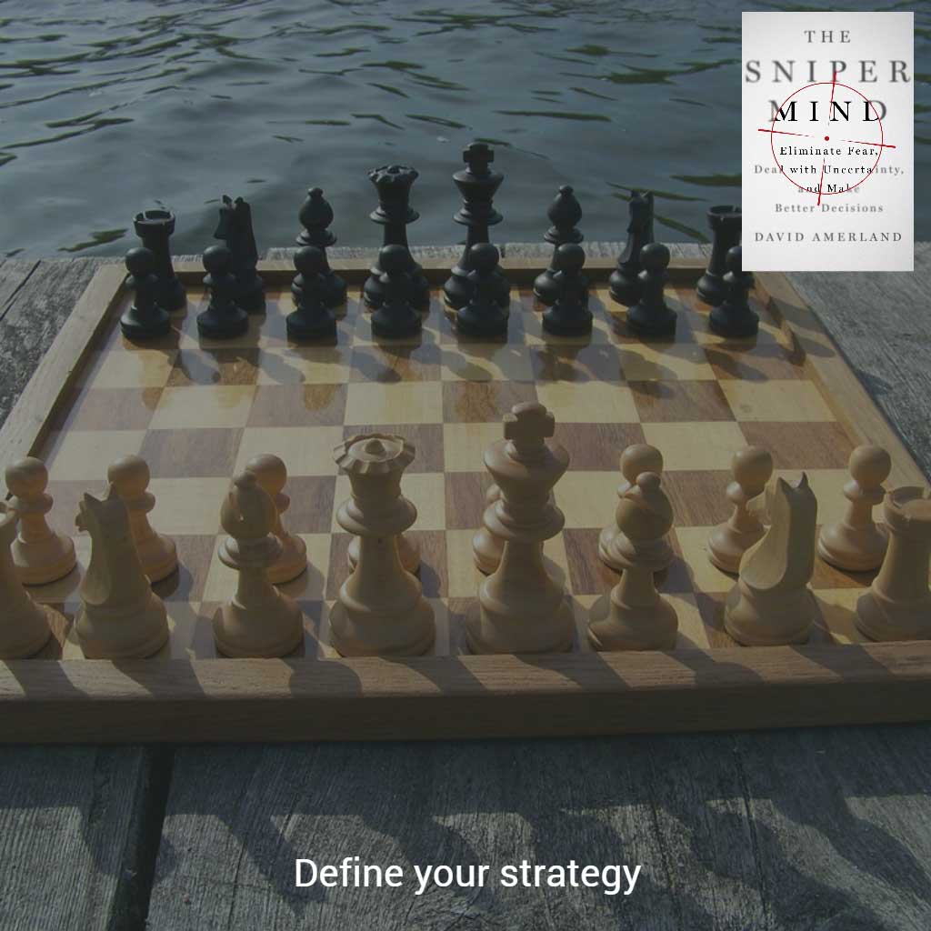 Define the strategic purpose of your life for yourself.