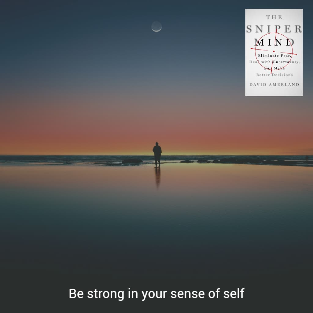 Be strong in your sense of self