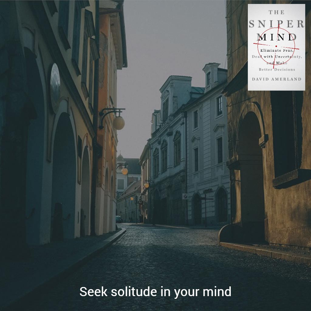 Solitude in your mind keeps you calm